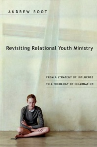 Revisiting Relational Youth Ministry - Andrew Root